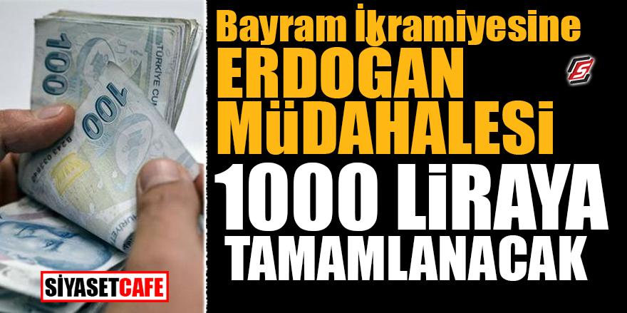 Bayram ikramiyesine Erdoğan müdahalesi! 1000 liraya tamamlanacak