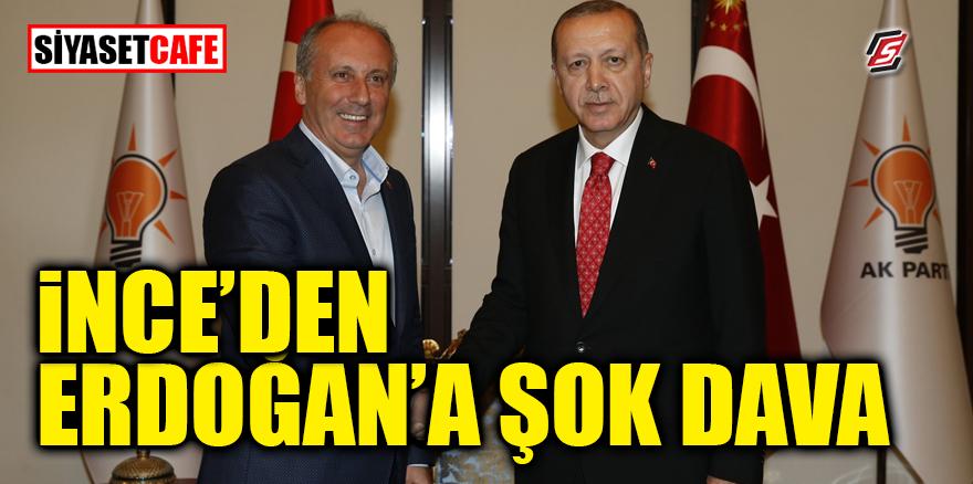 İnce'den Erdoğan'a şok dava