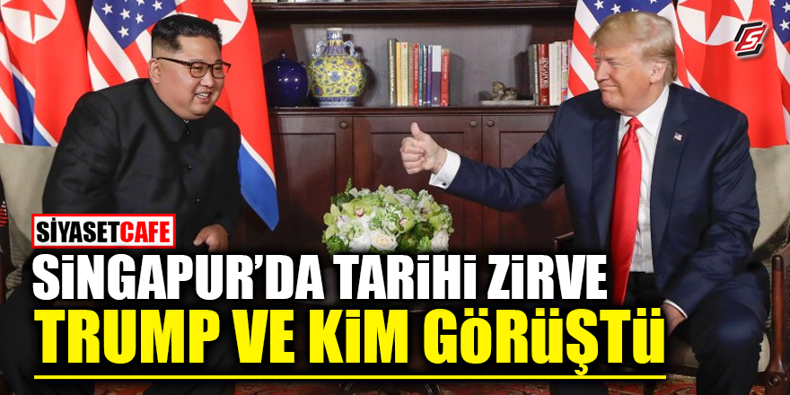 Singapur'da tarihi zirve! Trump ve Kim görüştü