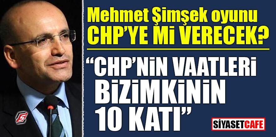 """Mehmet Şimşek oyunu CHP'ye mi verecek? """"CHP'nin vaatleri bizimkinin 10 katı"""""""
