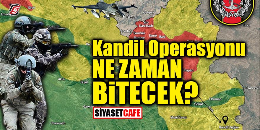 Kandil Operasyonu ne zaman bitecek?