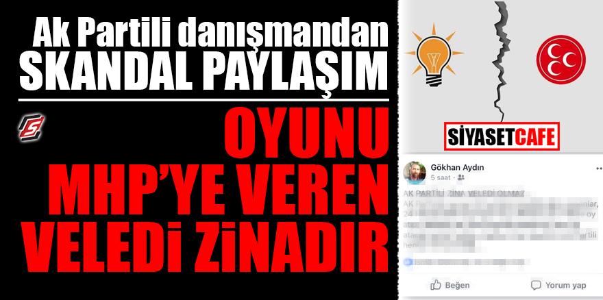 AK Partili danışmandan skandal paylaşım! Oyunu MHP'ye veren veledi zinadır
