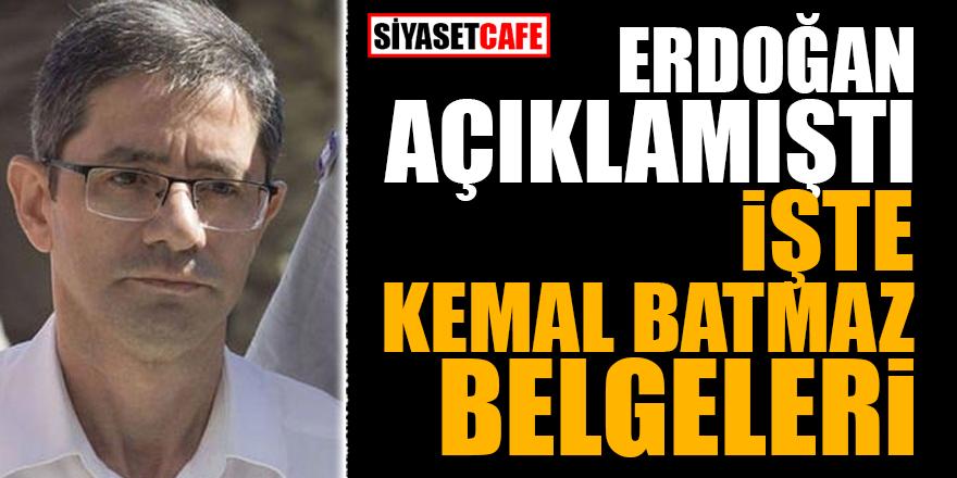 Erdoğan açıklamıştı! İşte Kemal Batmaz belgeleri