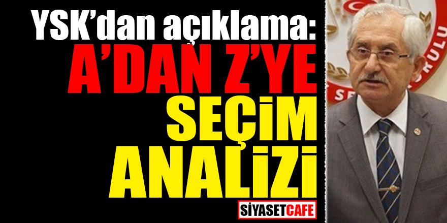 YSK'dan açıklama: A'dan Z'ye seçim analizi!