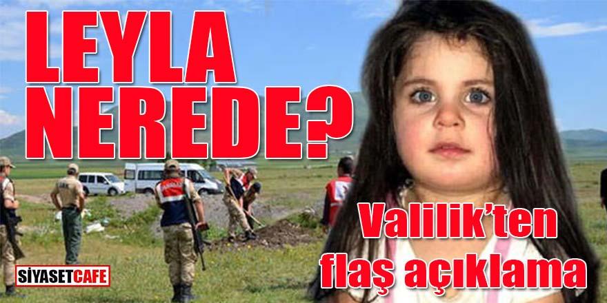 Valilik'ten flaş açıklama: Leyla nerede?