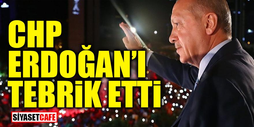 CHP Erdoğan'ı tebrik etti!