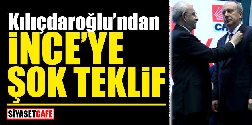 Kılıçdaroğlu'ndan İnce'ye ŞOK teklif