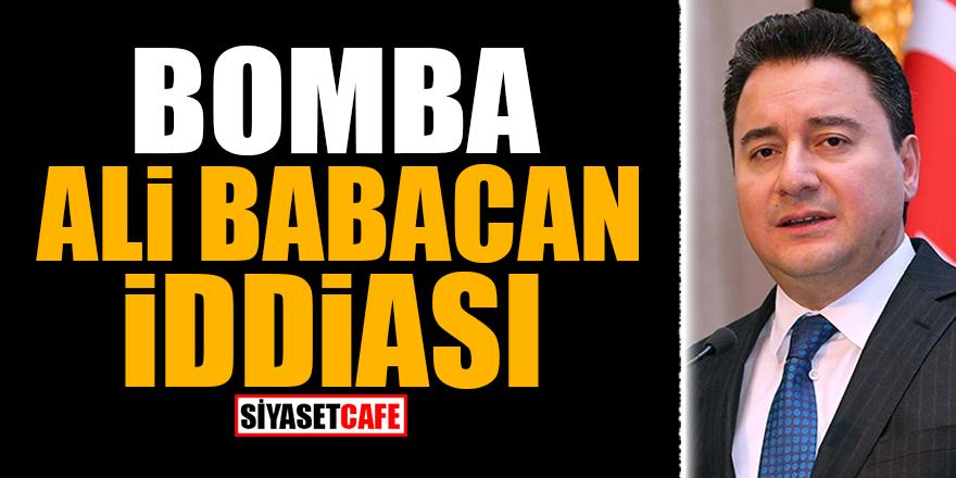 Bomba Ali Babacan iddiası