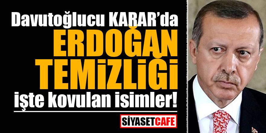 Davutoğlucu Karar'da Erdoğan temizliği