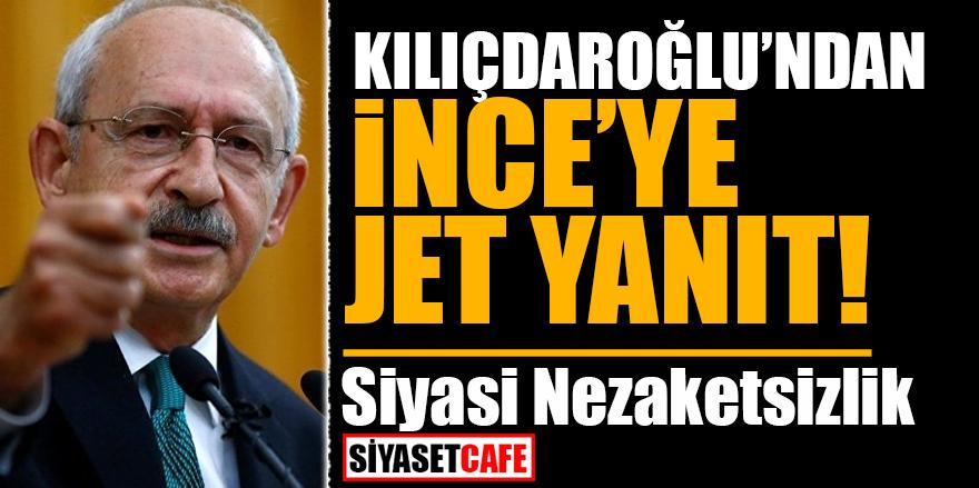 Kılıçdaroğlu'ndan İnce'ye jet yanıt! Siyasi Nezaketsizlik