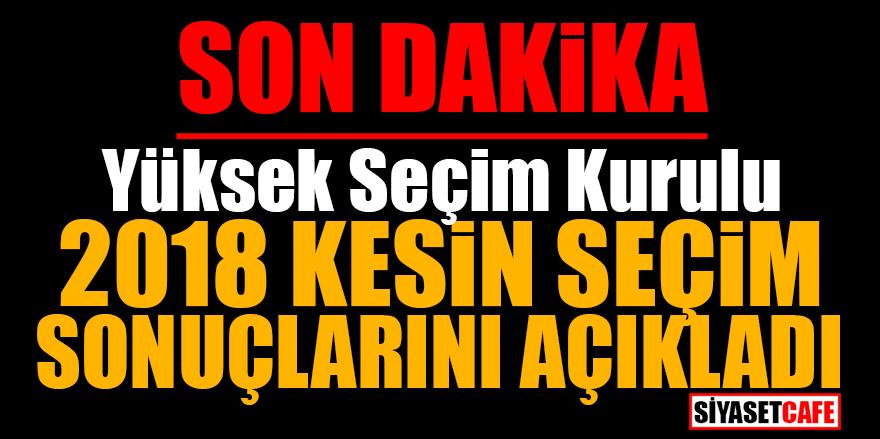 YSK 24 Haziran kesin seçim sonuçlarını açıkladı