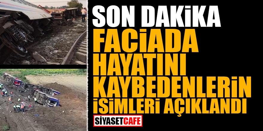 Tren faciasında hayatını kaybedenlerin kimlikleri açıklandı