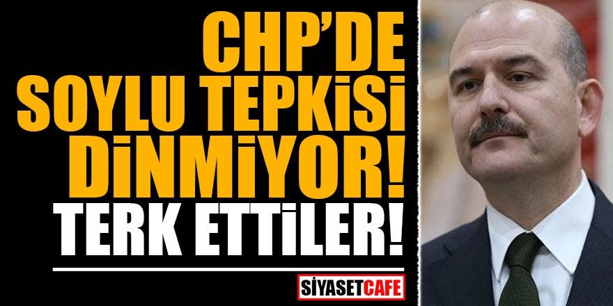CHP'de Soylu tepkisi dinmiyor! Terk ettiler