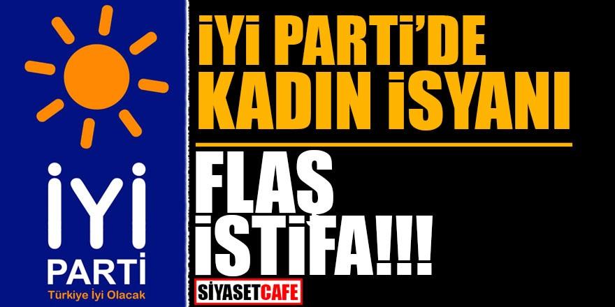 İYİ Parti'de kadın isyanı! FLAŞ İSTİFA