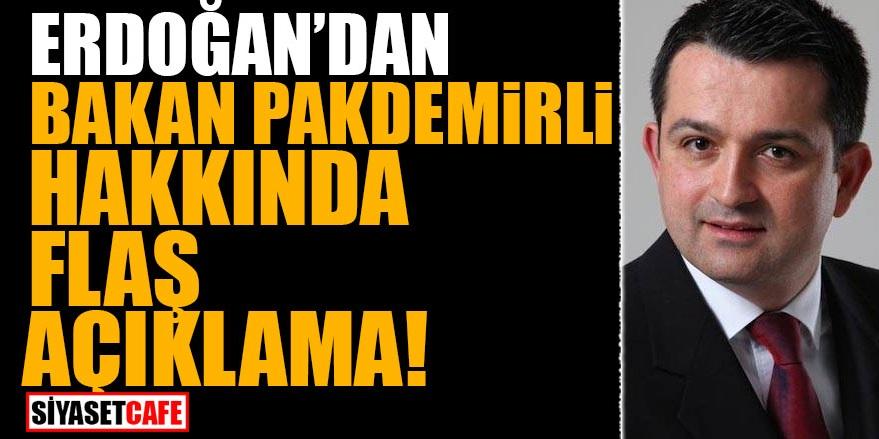 Erdoğan'dan Bakan Pakdemirli hakkında FLAŞ açıklama