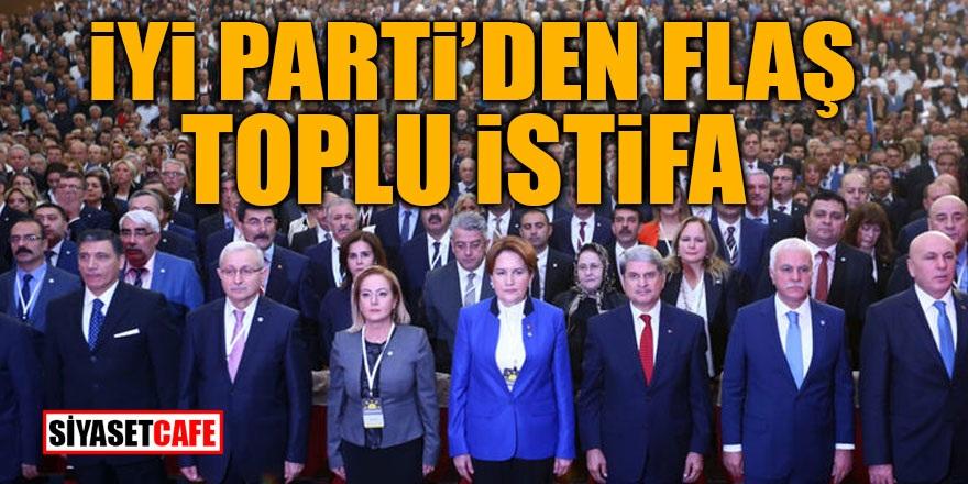 İYİ Parti'den flaş toplu istifa