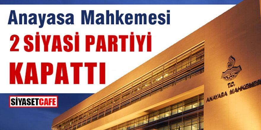 AYM'den ŞOK karar! İki siyasi partiyi kapattı