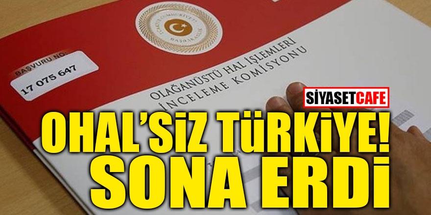 OHAL'siz Türkiye! Sona erdi