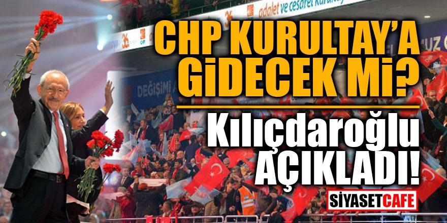 CHP Kurultay'a gidecek mi? Kılıçdaroğlu açıkladı