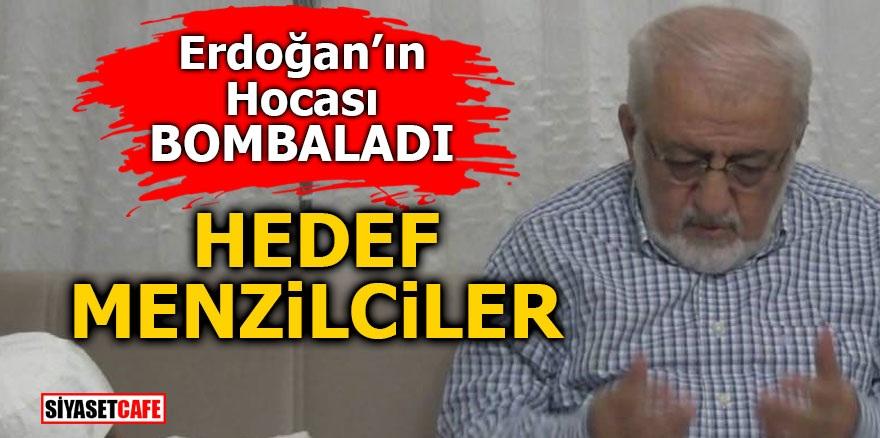 Erdoğan'ın hocası bombaladı! Hedef Menzilciler