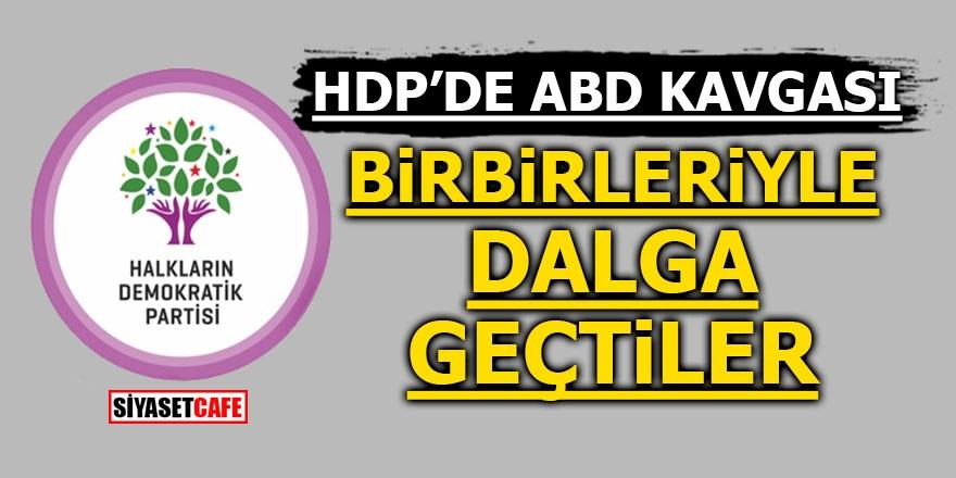 HDP'de ABD kavgası! Birbirleriyle dalga geçtiler