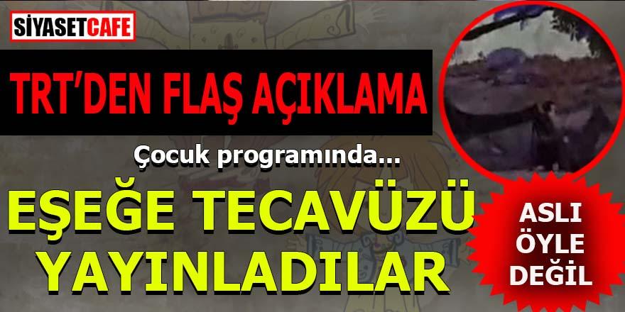 TRT'den o görüntülere flaş açıklama