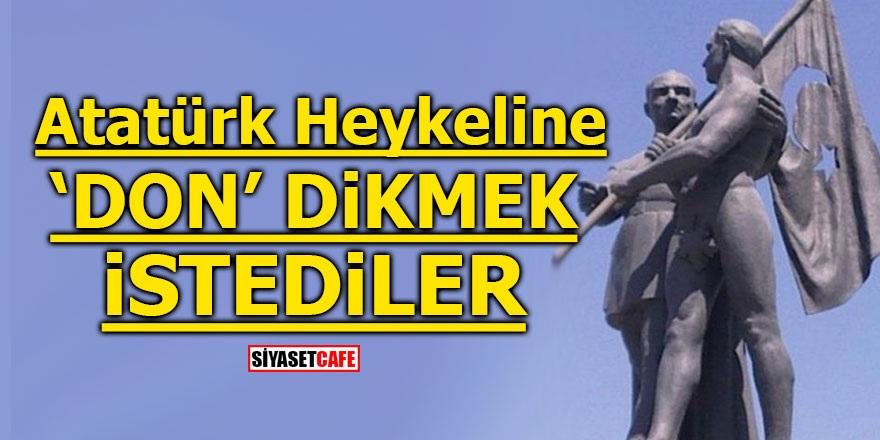Atatürk heykeline 'don' dikmek istediler