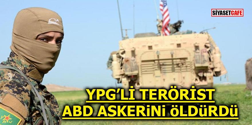 YPG'li terörist ABD askerini öldürdü