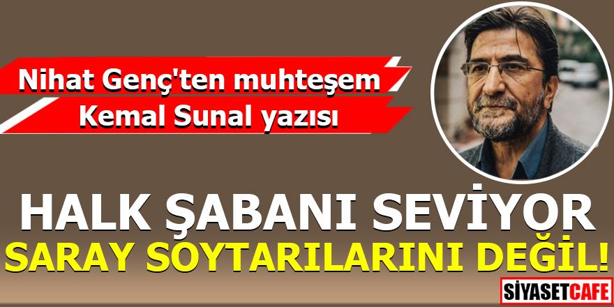 Nihat Genç'ten muhteşem Kemal Sunal yazısı