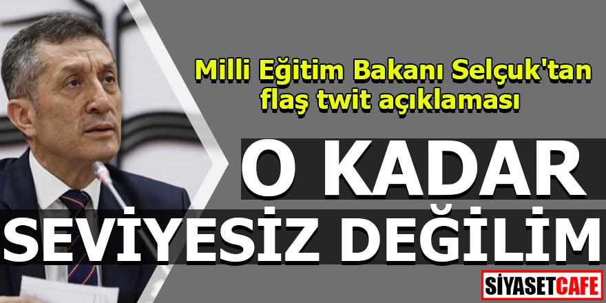 Milli Eğitim Bakanı Selçuk'tan flaş tweet açıklaması!