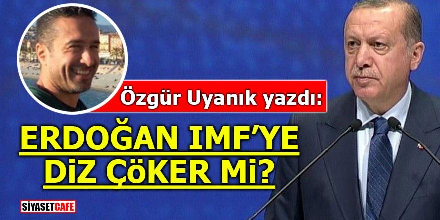 Erdoğan IMF'ye diz çöker mi?