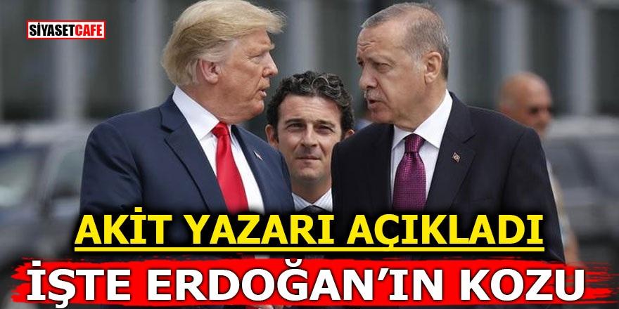 Akit Yazarı açıkladı! İşte Erdoğan'ın kozu