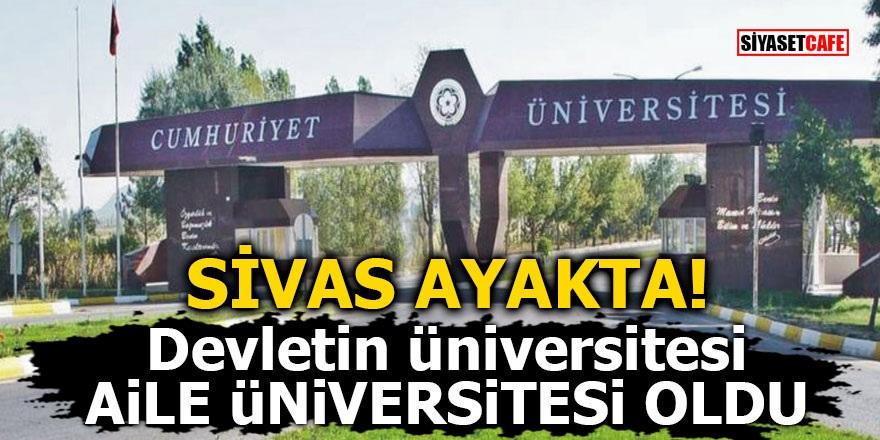 Sivas ayakta! Devletin üniversitesi aile üniversitesi oldu