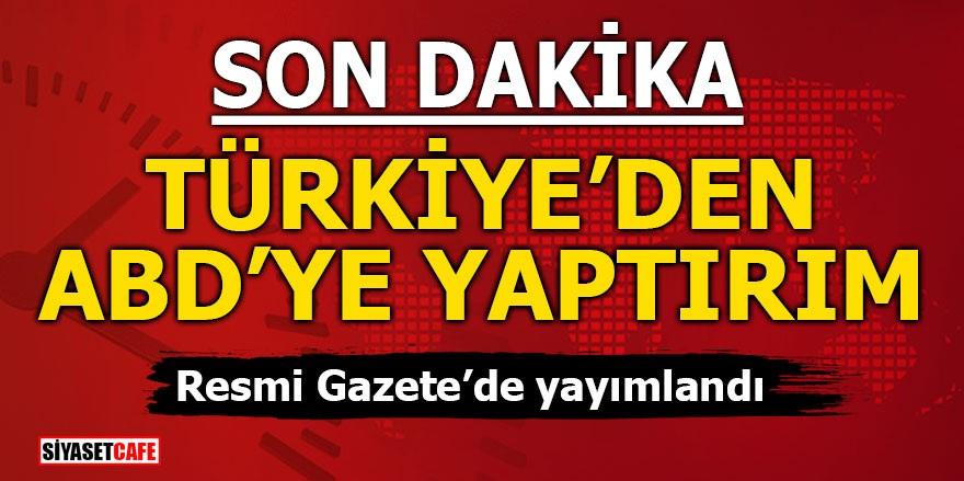 Türkiye'den ABD'ye yaptırım! Resmi Gazete'de yayımlandı