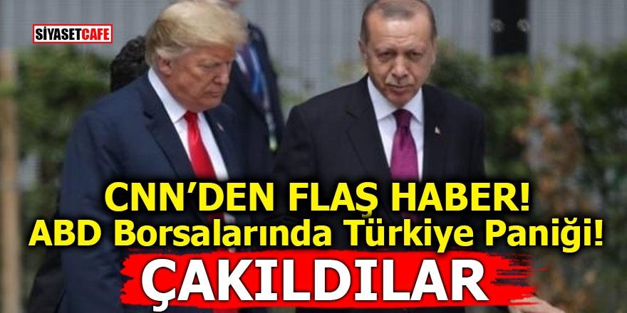 CNN'den flaş haber! ABD borsalarında Türkiye paniği! Çakıldılar