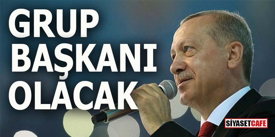 Erdoğan Grup Başkanı da olacak!