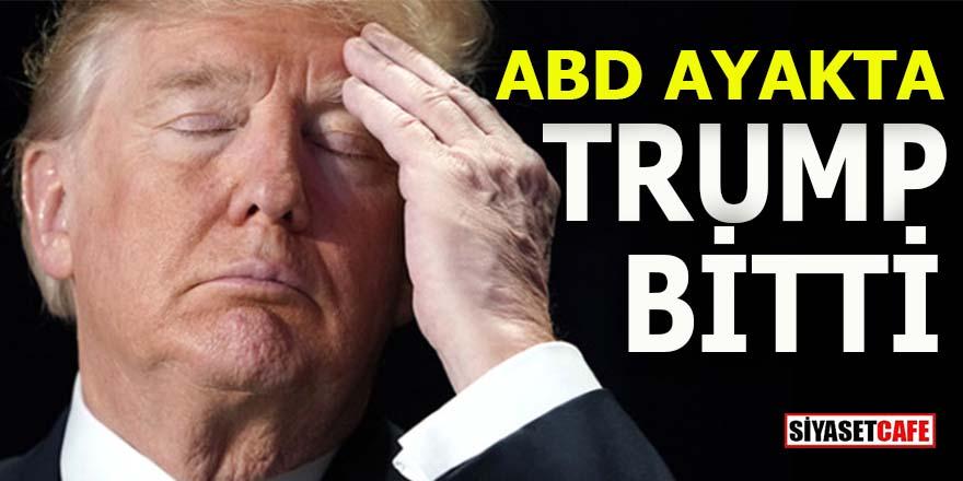 ABD ayakta: Trump bitti!