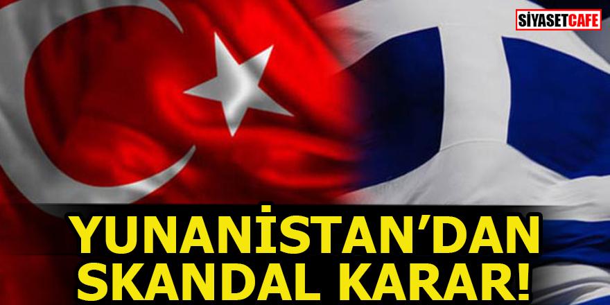 Yunan yargısından skandal hamle!