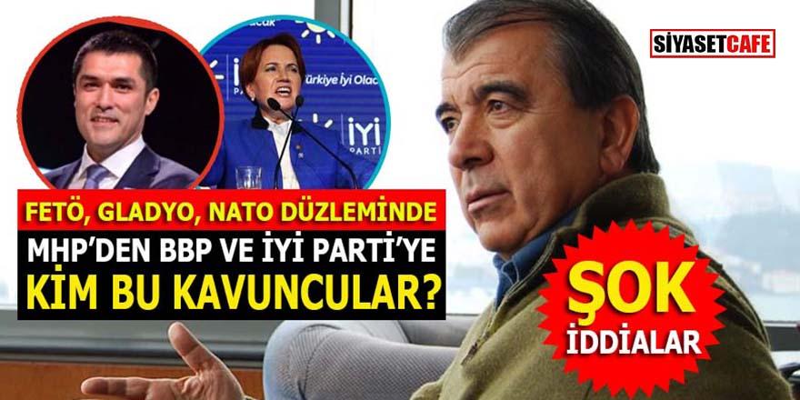 MHP'den BBP ve İYİ Parti'ye FETÖ, GLADYO, NATO düzleminde KİM BU KAVUNCULAR?