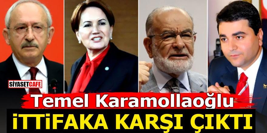 Temel Karamollaoğlu ittifaka karşı çıktı!