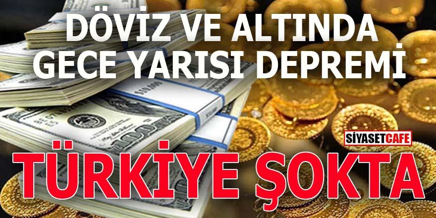 Döviz ve altında gece depremi: Türkiye şokta!