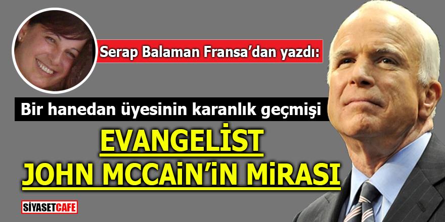 Bir hanedan üyesinin karanlık geçmişi! Evangelist John McCain'in mirası