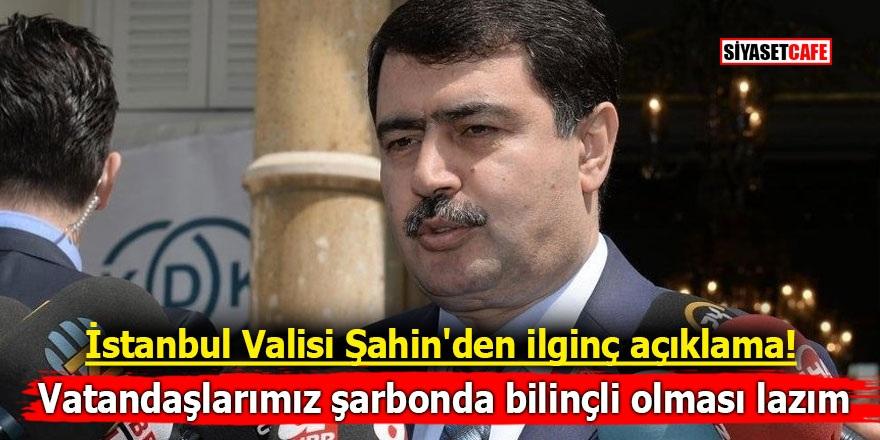 İstanbul Valisi Şahin'den ilginç açıklama! Vatandaşlarımız şarbonda bilinçli olması lazım