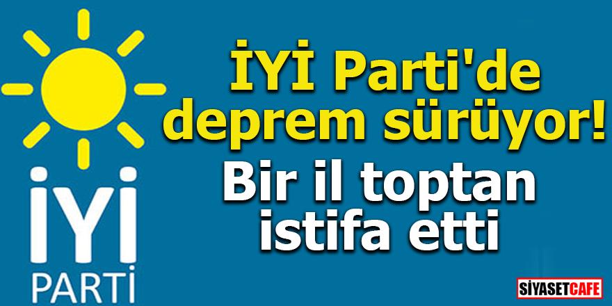 İYİ Parti'de deprem sürüyor! Bir il toptan istifa etti