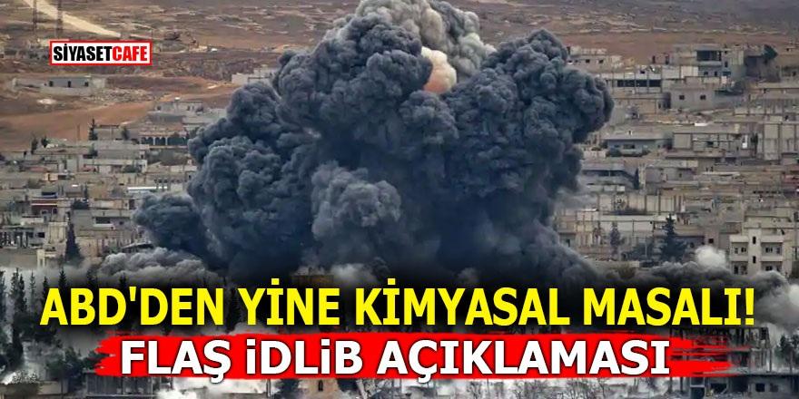 ABD'den yine kimyasal masalı! Flaş İdlib açıklaması