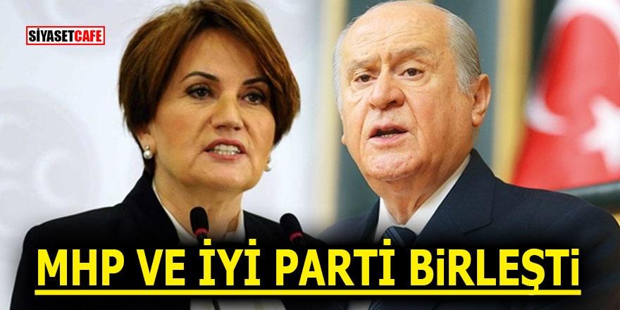 MHP ve İYİ Parti birleşti