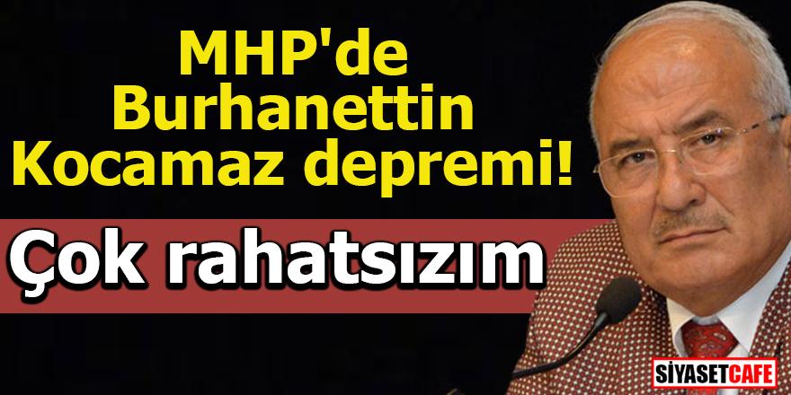 MHP'de Burhanettin Kocamaz depremi! Çok rahatsızım