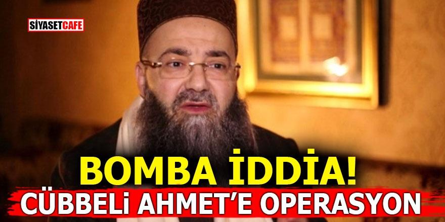 Bomba İddia! Cübbeli Ahmet'e operasyon