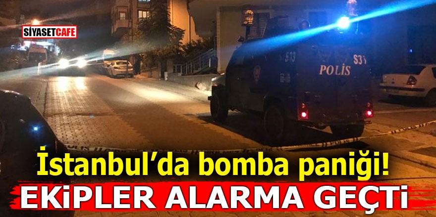 İstanbul'da bomba paniği! Ekipler alarma geçti