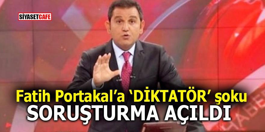 Fatih Portakal'a 'DİKTATÖR' şoku! Soruşturma açıldı